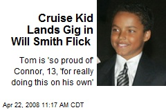 Cruise Kid Lands Gig in Will Smith Flick