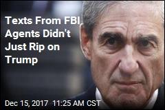 Texts From FBI Agents Didn't Just Rip on Trump