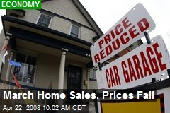 March Home Sales, Prices Fall