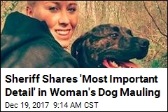 To Quash Doubt, Grisly Side of Woman's Dog Mauling Shared