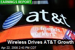 Wireless Drives AT&T Growth