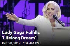 Lady Gaga Fulfills 'Lifelong Dream'