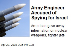Army Engineer Accused of Spying for Israel