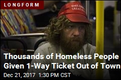 Thousands of Homeless People Given 1-Way Ticket Out of Town