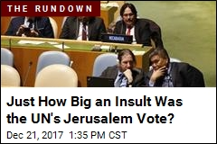 UN Votes Resoundingly Against Trump's Jerusalem Decision