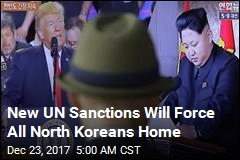 New UN Sanctions Will Force All North Koreans Home