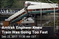 Amtrak Engineer Knew Train Was Going Too Fast
