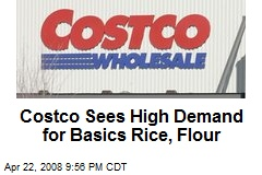 Costco Sees High Demand for Basics Rice, Flour