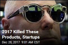 2017 Killed These Products, Startups