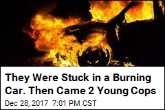 They Were Trapped in a Burning Car. Then Came 2 Young Cops