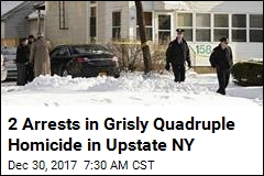 2 Arrests in Grisly Quadruple Homicide in Upstate NY