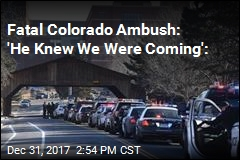 Fatal Colorado Ambush: 'He Knew We Were Coming':