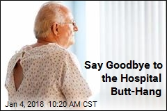Say Goodbye to the Hospital Butt-Hang