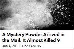 A Mystery Powder Arrived in the Mail. It Almost Killed 9