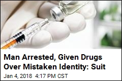 Man Arrested, Given Drugs Over Mistaken Identity: Suit