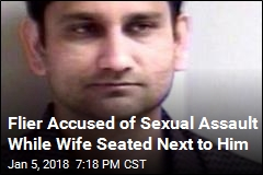 Flier Accused of Sexual Assault While Wife Seated Next to Him