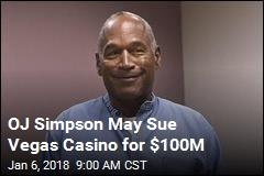 OJ Simpson Threatens $100M Suit Over Casino Ban