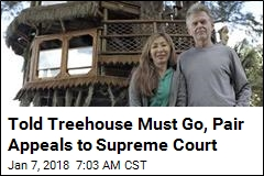 Told Treehouse Must Go, Pair Appeals to Supreme Court