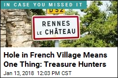Hole in French Village Means One Thing: Treasure Hunters