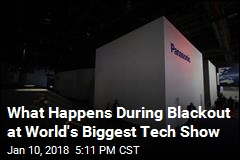What Happens During Blackout at World's Biggest Tech Show