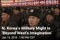N. Korea's Military Might Is 'Beyond West's Imagination'