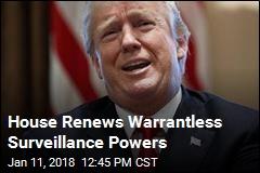 House Renews Surveillance Powers Despite Trump Tweet