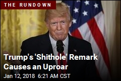 Trump 'Shithole' Remark Causes Uproar