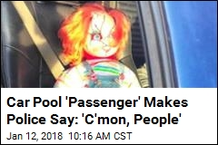Car Pool 'Passenger' Makes Police Say: 'C'mon, People'