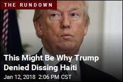 This Might Be Why Trump Denied Dissing Haiti