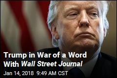 Trump in War of Word With the Wall Street Journal