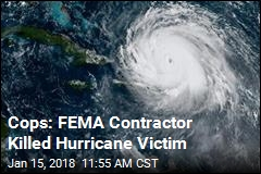 Cops: FEMA Contractor Killed Hurricane Victim