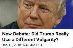 New Debate: Did Trump Really Use a Different Vulgarity?