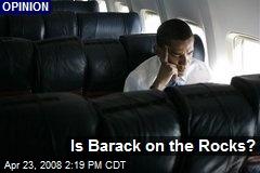 Is Barack on the Rocks?