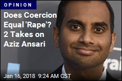 'Rape' or a 'Bad Date'? 2 Takes on Aziz Ansari