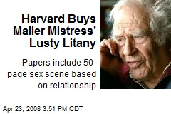 Harvard Buys Mailer Mistress' Lusty Litany