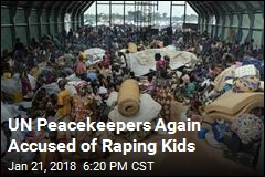 UN Peacekeepers Again Accused of Raping Kids