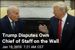 Trump Disputes Own Chief of Staff on the Wall