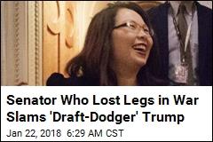 Senator Who Lost Legs in War Slams 'Draft-Dodger' Trump
