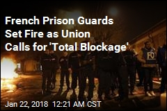 Striking Guards Block Prisons Across France
