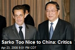 Sarko Too Nice to China: Critics