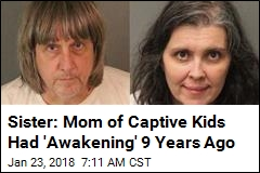 Brother: Mom of Shackled Kids Wanted to Be Reality-TV Star