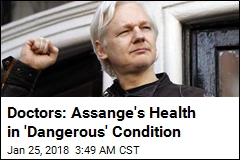 Doctors: Assange's Health in 'Dangerous' Condition