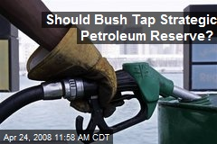 Should Bush Tap Strategic Petroleum Reserve?