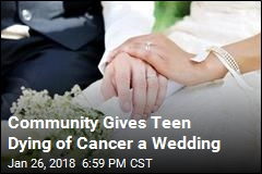 Community Gives Teen Dying of Cancer a Wedding