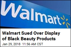Walmart Sued Over Display of Black Beauty Products