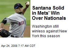 Santana Solid in Mets' Win Over Nationals