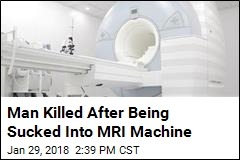Freak MRI Machine Accident Kills Man in Hospital