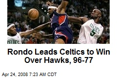 Rondo Leads Celtics to Win Over Hawks, 96-77
