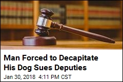 Man Forced to Decapitate His Dog Sues Deputies