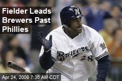 Fielder Leads Brewers Past Phillies